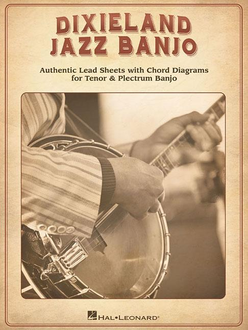 Dixieland Jazz Banjo: Authentic Lead SHeets with Chord Diagrams for Tenor & Plectrum Banjo... by Hal Leonard Publishing Corporation