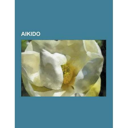 Aikido : Morihei Ueshiba, Randori, Irimi, Yoseikan Aikido, Aikido
