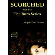 Scorched (The Burn Series, Book 2) - eBook