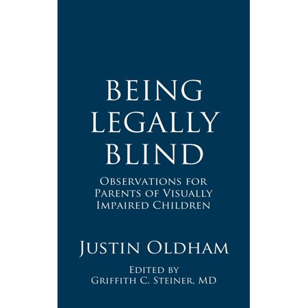 Being Legally Blind: Observations for Parents of Visually Impaired Children - eBook (Books For The Visually Impaired)