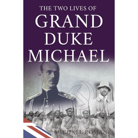 The Two Lives of Grand Duke Michael - eBook