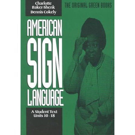American Sign Language Green Books  A Students Text Units 10 18