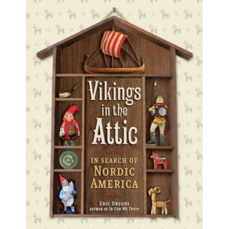 Vikings In The Attic  In Search Of Nordic America