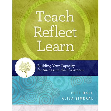 Teach, Reflect, Learn : Building Your Capacity for Success in the Classroom - Decorate Your Classroom