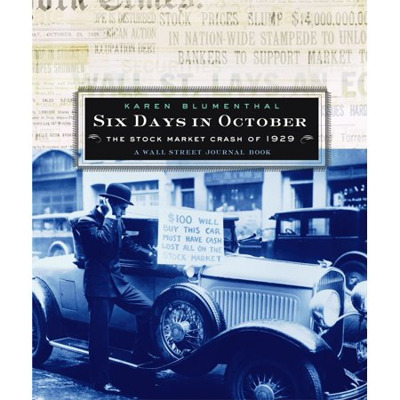 Six Days in October : The Stock Market Crash of 1929; A Wall Street Journal Book for Children (Day Exchange)
