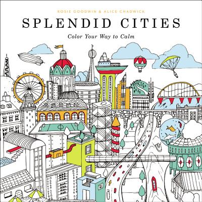 Splendid Cities : Color Your Way to Calm