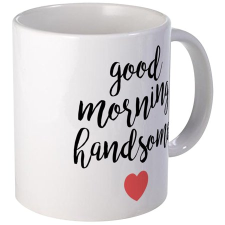 - CafePress - Good Morning Handsome - Unique Coffee Mug, Coffee Cup CafePress