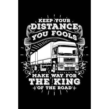 King of the Road: Notebook for Trucker Lorry Truck Driver Men Women Funny 6x9 Lined with Lines