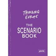Thinking Europe: The Scenario Book (Paperback)
