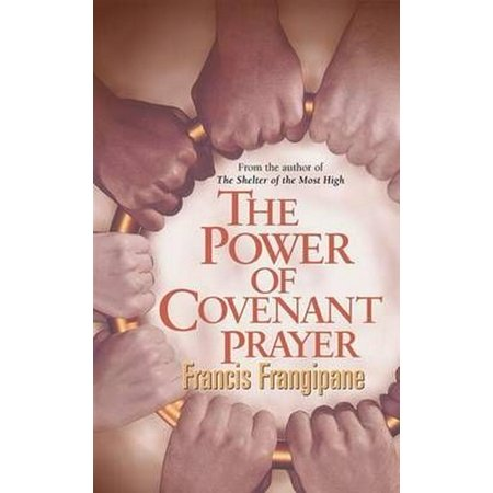 The Power of Covenant Prayer: Christian Living