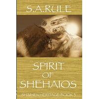 Spirit of Shehaios - Shaihen Heritage Book 3