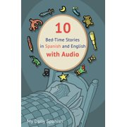 10 Bed-Time Stories in Spanish and English with audio : Spanish for Kids - Learn Spanish with Parallel English Text (Hardcover)