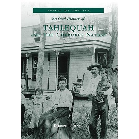 An Oral History of Tahlequah and the Cherokee