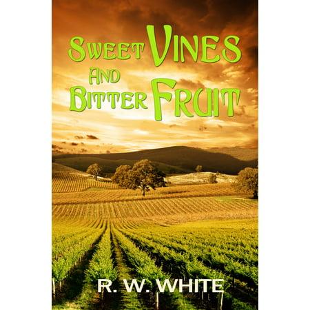 Sweet Vines and Bitter Fruit - eBook (Vino Sweet)