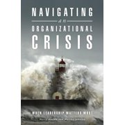 Navigating an Organizational Crisis: When Leadership Matters Most - eBook