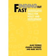 Finding Out Fast : Investigative Skills for Policy and Development