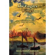 On Eagles Wings: A Collection of Spiritual Prose and Poems (Paperback)