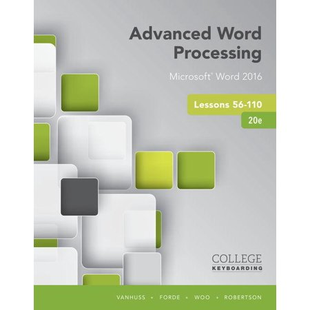 Advanced Word Processing Lessons 56-110 : Microsoft Word 2016, Spiral Bound