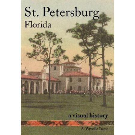 St. Petersburg, Florida : A Visual History