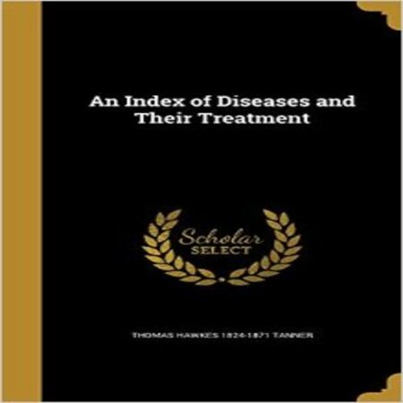 An Index of Diseases and Their Treatment - image 1 of 1