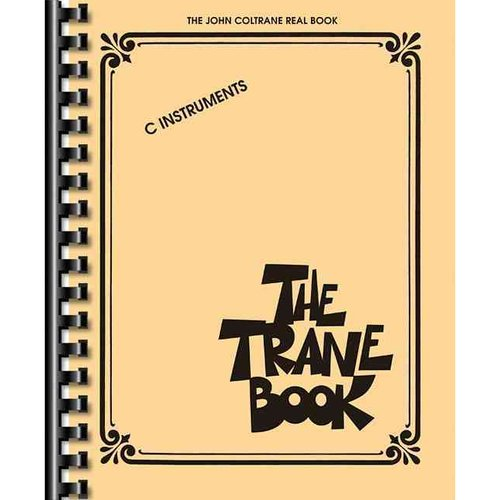 The Trane Book: The John Coltrane Real Book: C Instruments