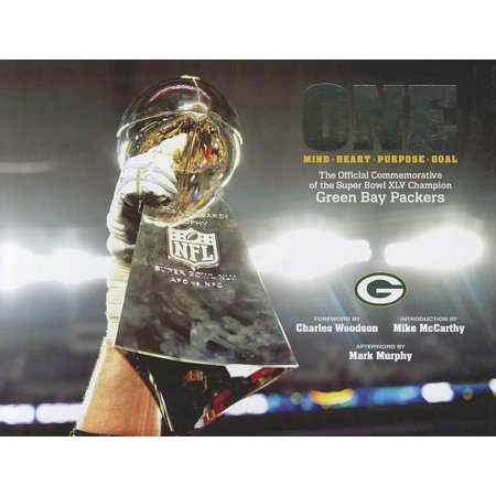 - One -- Mind - Heart - Purpose - Goal : The Official Commemorative of the Super Bowl XLV Champion Green Bay Packers