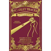 Scarlet Traces: A War of the Worlds Anthology : A War of the Worlds Anthology