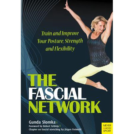 The Fascial Network : Train and Improve Your Posture and (Best Way To Improve Your Posture)
