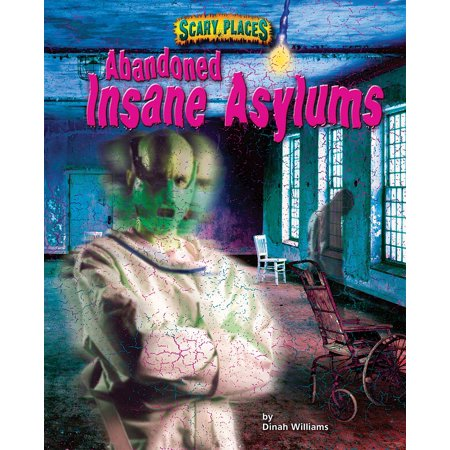 Abandoned Insane Asylums - eBook - Insane Asylum Halloween Party