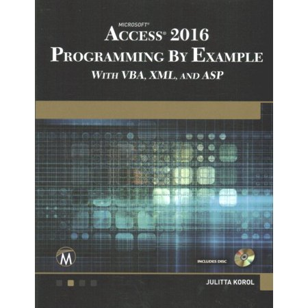 Microsoft Access 2016 Programming by Example : With Vba, XML, and