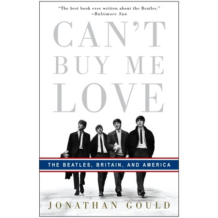 Can't Buy Me Love : The Beatles, Britain, and