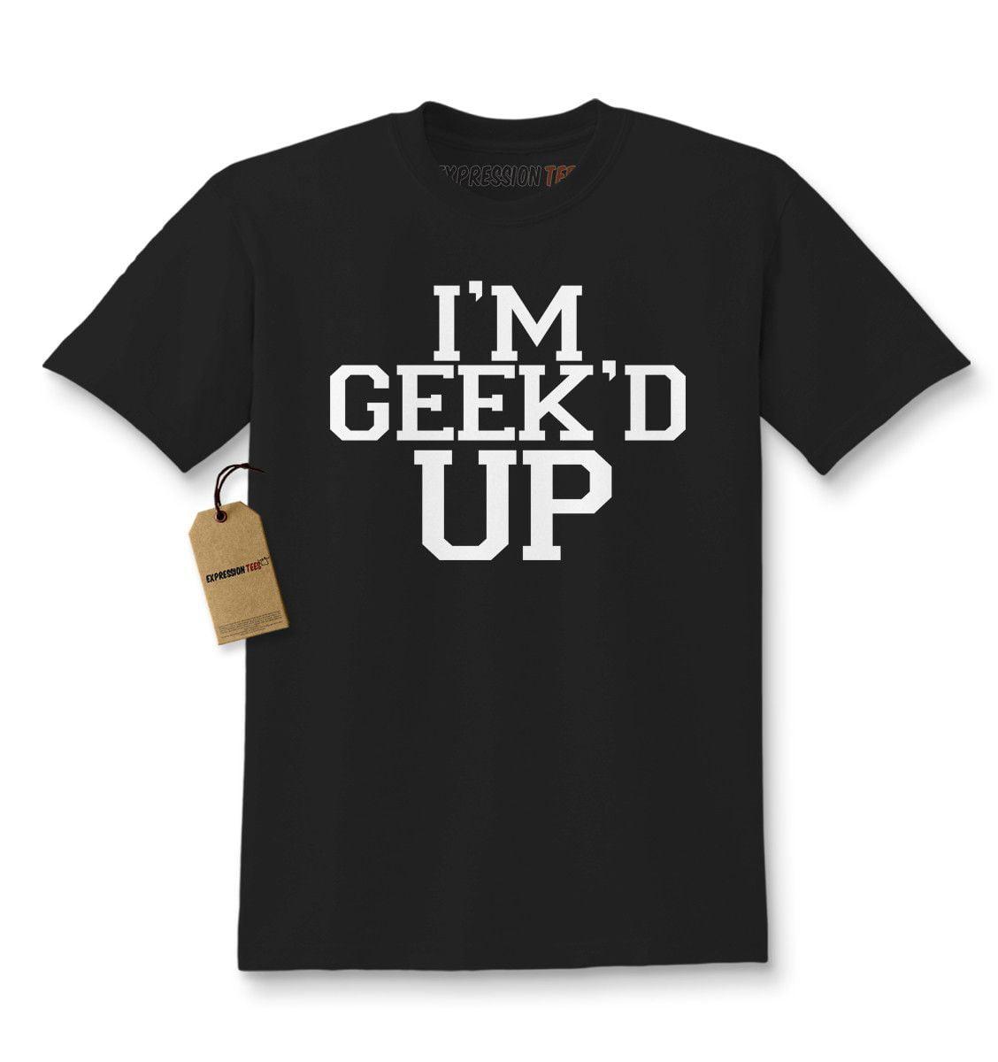 I'm Geek'd Up Geeked  Kids T-shirt