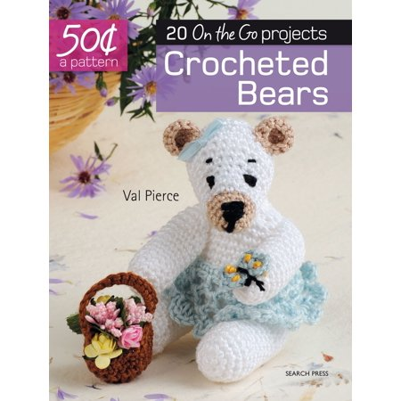 50 Cents a Pattern: Crocheted Bears : 20 On the Go projects (Bear Pattern Coral)