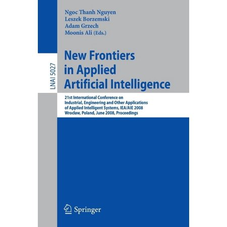 New Frontiers In Applied Artificial Intelligence  21St International Conference On Industrial  Engineering And Other Applications Of Applied Intellige