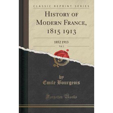 History Of Modern France  1815 1913  Vol  2  1852 1913  Classic Reprint