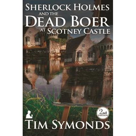 Sherlock Holmes and the Dead Boer at Scotney Castle : 2nd Edition