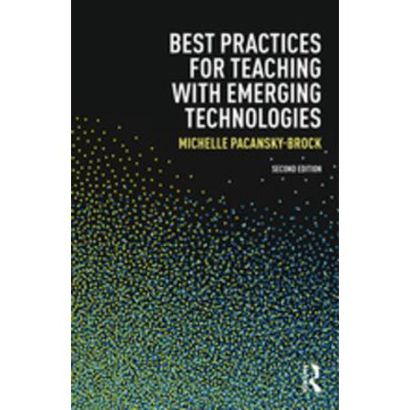 Best Practices for Teaching with Emerging Technologies -