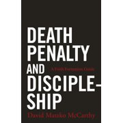 Death Penalty and Discipleship : A Faith Formation Guide