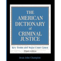The American Dictionary of Criminal Justice (Paperback)