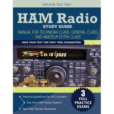 Ham Radio Study Guide : Manual for Technician Class, General Class, and Amateur Extra