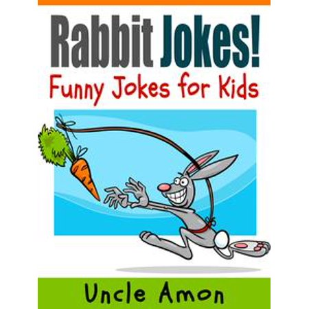 Rabbit Jokes: Funny Jokes for Kids - - Funny Childrens Halloween Jokes