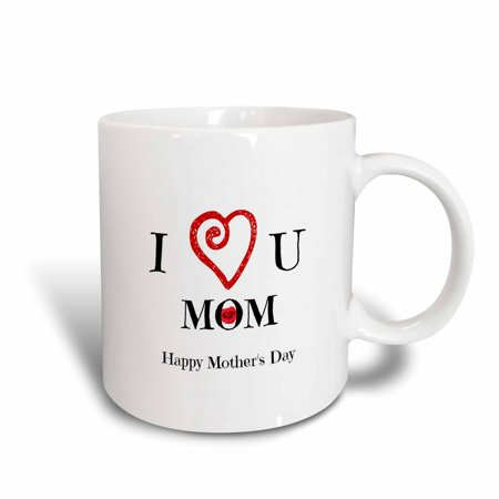 3dRose I Love you mom happy mothers day, white, saying , Ceramic Mug, 11-ounce (Day Ceramic)