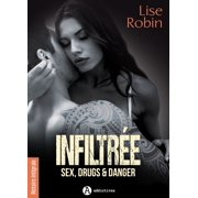 Infiltrée - Sex, Drugs & Danger - eBook