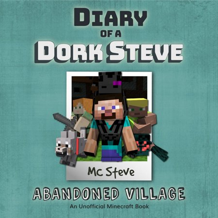 Diary of a Minecraft Dork Steve Book 3: Abandoned Village (An Unofficial  Minecraft Diary Book) - Audiobook