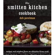 The Smitten Kitchen Cookbook : Recipes and Wisdom from an Obsessive Home Cook