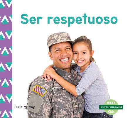 Ser Respetuoso (Respect) (Spanish Version)