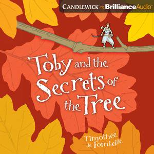 Toby and the Secrets of the Tree - Audiobook (Toby And The Secrets Of The Tree)