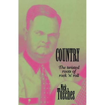 Country : The Twisted Roots Of Rock