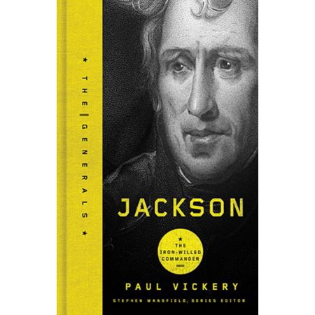 Jackson: The Iron-Willed Commander (The Generals)