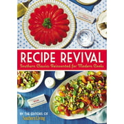 Recipe Revival : Southern Classics Reinvented for Modern Cooks